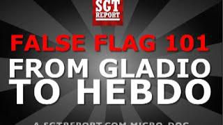 False Flag 101: From Gladio To Hebdo (Video)