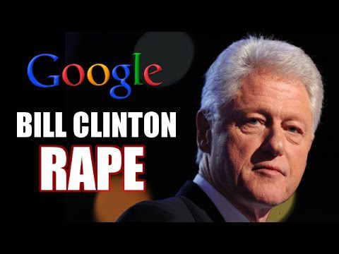"Google ""Bill Clinton Rape"" (Video)"