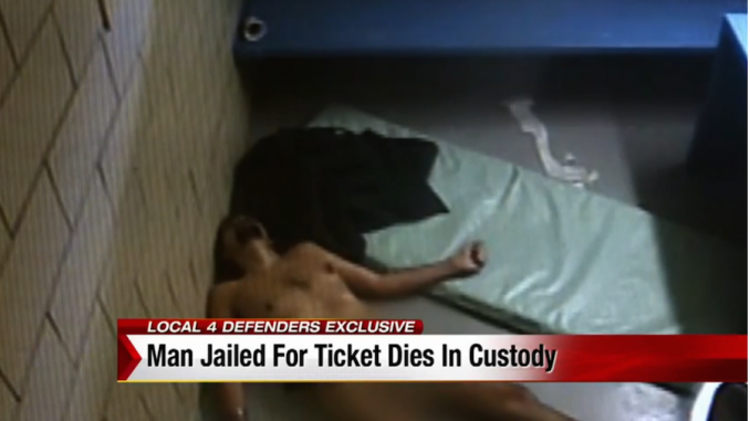 Horrific: Man dies a painful and excruciating death in a jail cell over an unpaid traffic ticket violation