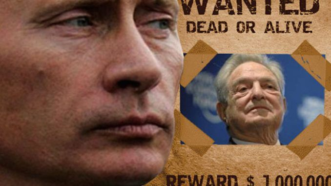 "Putin says Soros is wanted ""dead or alive"""