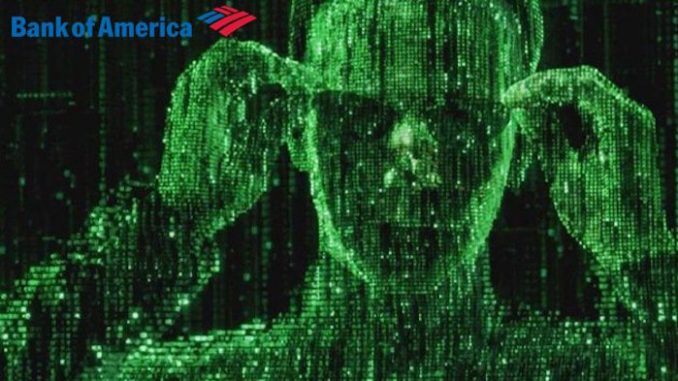 Bank of America say that humans are all living in a Matrix