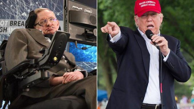 Professor Stephen Hawking has warned that Donald Trump's presidential legacy will include the complete and utter destruction of the human race.