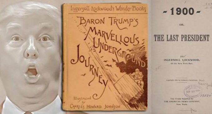 "Two books written in the 1800's predicts that a man named Donald Trump will be ""the last President"" of the United States."