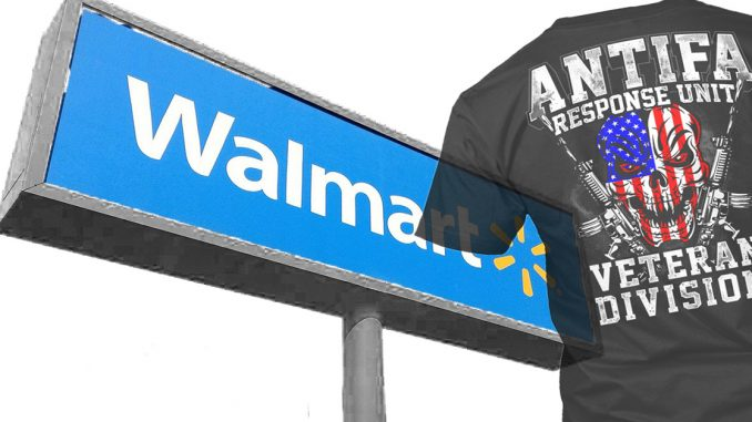 Wal-Mart has been caught selling sweatshirts and t-shirts that allow customers to publicly express their support for Antifa.