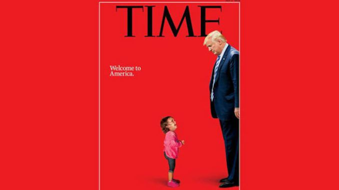 Time magazine forced to apologize for fake news cover of immigrant girl crying