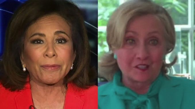 """Hillary Clinton's endorsement of Joe Biden is """"like the kiss of death"""" for his campaign for president because Americans know Clinton is """"a magnet"""" and """"an enabler of sexual predators,"""" according to Judge Jeanine Pirro."""