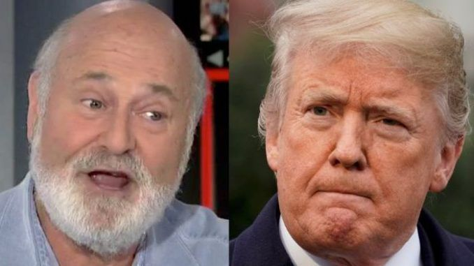 Hollywood director Rob Reiner declares a vote for President Donald Trump is a vote for death
