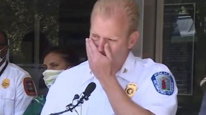 "The chief of the Richmond, Virginia, police department fought tears as he told reporters that ""organized"" leftist rioters from out of state set fire to a multi-family home with a child inside, then blocked access for firefighters attempting to save the child."