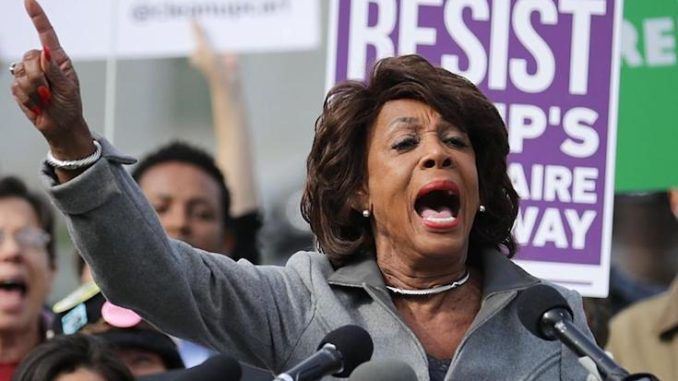 Maxine Waters wants President Trump to be marched out of the White House by the military