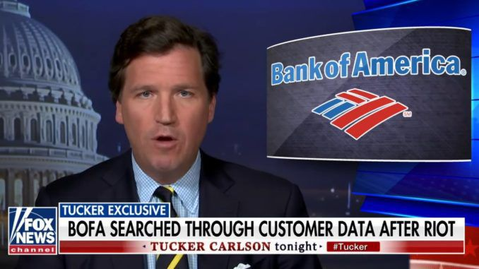 Tucker Carlson reveals Bank of America gave Feds customer purchase history as part of Jan 6 riot investigation